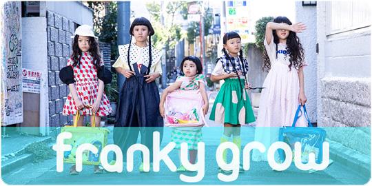Franky Grow フランキーグロウ 2020 Spring Summer